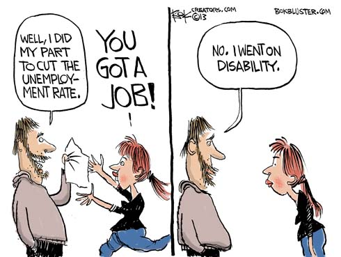 "Husband says ""well, I did my part to cut the unemployment rate."" Wife says ""you got a job?"" Husband says ""no, I went on disability."""