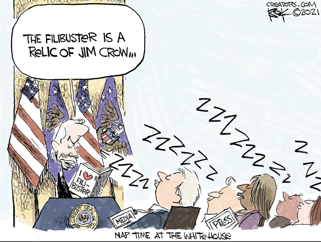 Biden unlikes filibuster, Relic of Jim Crow, White House Press snoozes